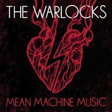 Mean Machine Music - Vinile LP di Warlocks