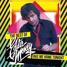 Take Me Home Tonight. The Best of - Vinile LP di Eddie Money