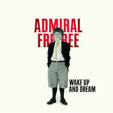 Wake Up and Dream - Vinile LP + CD Audio di Admiral Freebee