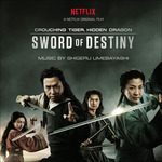 Cover CD Colonna sonora Crouching Tiger, Hidden Dragon: Sword of Destiny