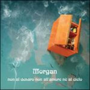 Non al denaro non all'amore né al cielo - Vinile LP di Morgan