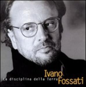 La disciplina della terra - Vinile LP di Ivano Fossati