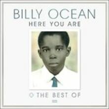Here You Are. The Best of Billy Ocean - CD Audio di Billy Ocean