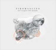 CD Nel respiro del mondo Tiromancino