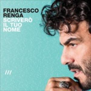 Scriverò il tuo nome - Vinile LP di Francesco Renga
