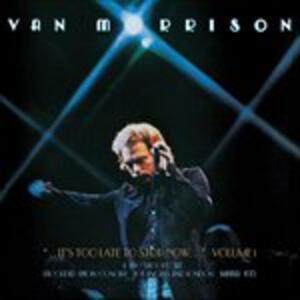 It's Too Late to Stop Now vol.1 Live - Vinile LP di Van Morrison