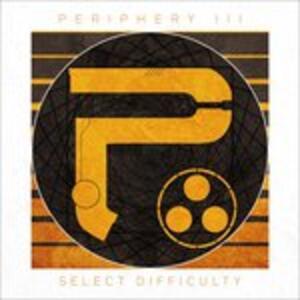 Periphery III. Select Difficulty - Vinile LP + CD Audio di Periphery