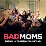 Cover CD Colonna sonora Bad Moms - Mamme molto cattive