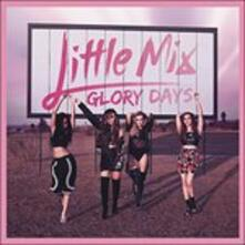 Glory Days - CD Audio di Little Mix