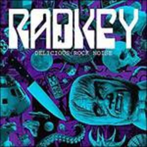 Delicious Rock Noise - Vinile LP + CD Audio di Radkey