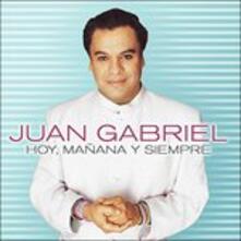 Hoy Manana Y Siempre - CD Audio di Juan Gabriel