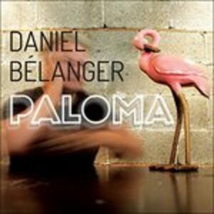 Paloma - Vinile LP di Daniel Belanger