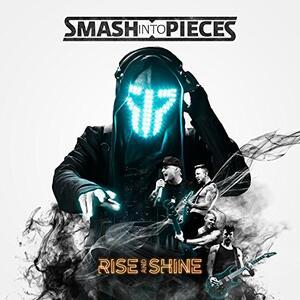 Rise & Shine - Vinile LP di Smash Into Pieces