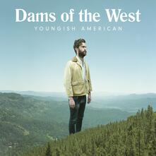 Youngish American - Vinile LP di Dams of the West