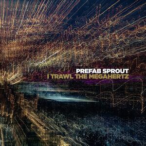 I Trawl the Megahertz (Remastered) - Vinile LP di Prefab Sprout