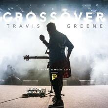 Crossover: Live From Music City - CD Audio di Travis Greene