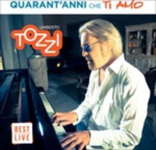 CD Quarant'anni che ti amo di Umberto Tozzi