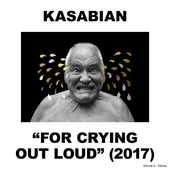 CD For Crying Out Loud Kasabian