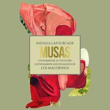 Musas. Un homenaje al folclore latinoamericano - CD Audio di Natalia Lafourcade