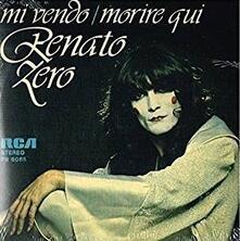 Mi vendo - Morire qui (Limited Edition) - Vinile 7'' di Renato Zero