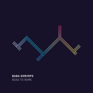 Road to Rome - Vinile LP di Baba Shrimps