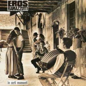 In certi momenti - Vinile LP di Eros Ramazzotti