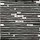 Vinile Is This the Life We Really Want? Roger Waters