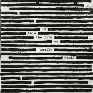 Is This the Life We Really Want? - Vinile LP di Roger Waters