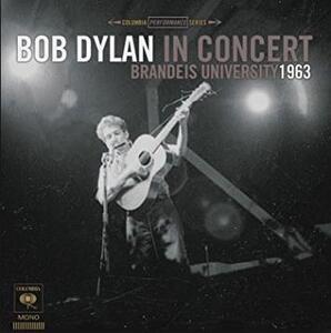 Bob Dylan in Concert. Brandeis University 1963 - Vinile LP di Bob Dylan