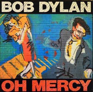 Oh Mercy - Vinile LP di Bob Dylan