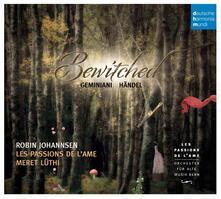 Bewitched - CD Audio di Francesco Geminiani,Georg Friedrich Händel,Les Passions de l'Ame