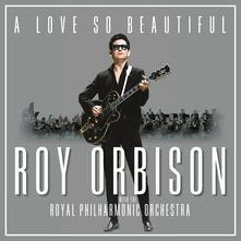 A Love So Beautiful. Roy Orbison & the Royal Philharmonic Orchestra - Vinile LP di Roy Orbison