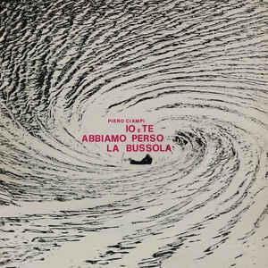 Io e te abbiamo perso la bussola - Vinile LP di Piero Ciampi
