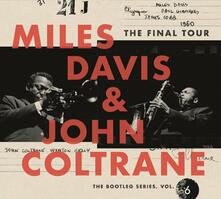 The Final Tour. The Bootleg Series vol.6 (Box Set) - CD Audio di John Coltrane,Miles Davis