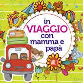 CD In viaggio con mamma e papà vol.1