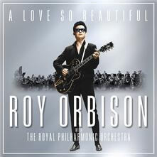 A Love so Beautiful - CD Audio di Roy Orbison