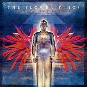 Unfold the Future - Vinile LP + CD Audio di Flower Kings
