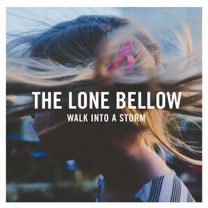 Walk Into a Storm - Vinile LP di Lone Bellow
