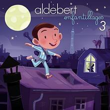 Enfantillages 3 - CD Audio di Aldebert