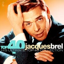 Top 40 Jacques Brel - CD Audio di Jacques Brel