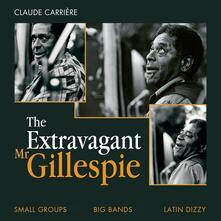 The Extravagant Mr. Gillespie - CD Audio di Dizzy Gillespie