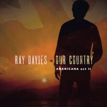 Our Country. Americana Act II - Vinile LP di Ray Davies