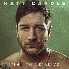 Time to Be Alive - CD Audio di Matt Cardle
