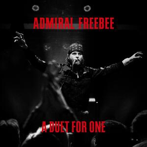 A Duet for One - Vinile LP + CD Audio di Admiral Freebee