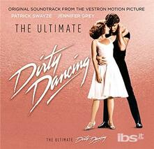 The Ultimate Dirty Dancing (Colonna sonora) - CD Audio