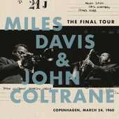 Vinile The Final Tour. Copenhagen, March 24 1960 John Coltrane Miles Davis