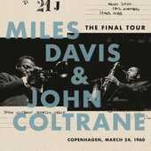 Vinile The Final Tour. Copenhagen, March 24 1960 John Coltrane Miles Davis