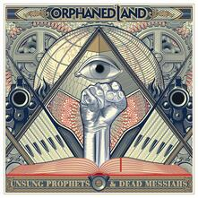 Unsung Prophets and Dead Messiahs (Slipcase Mediabook) - CD Audio di Orphaned Land