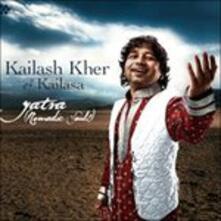 Yatra - CD Audio di Kailash Kher,Kailasa