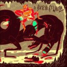 Butcher's Waltz - Vinile LP